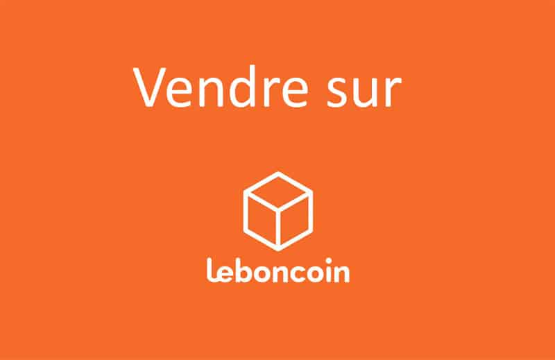 Vendre sur Leboncoin et Ebay, et travailler à domicile